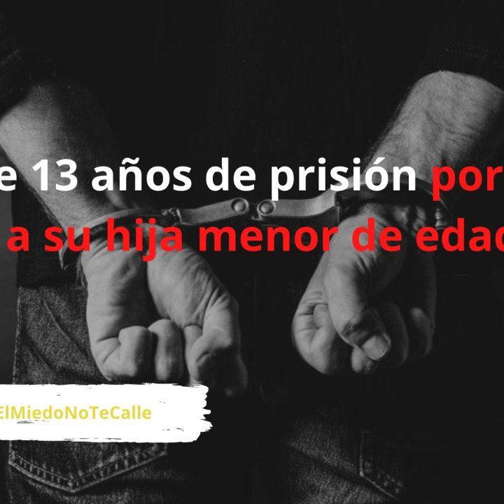 Condenado a más de 13 años de prisión por violar de manera continuada a su hija menor de edad